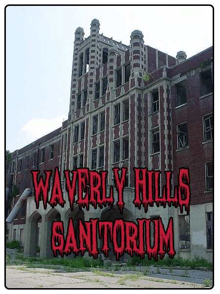 waverly hills sanitorium haunted