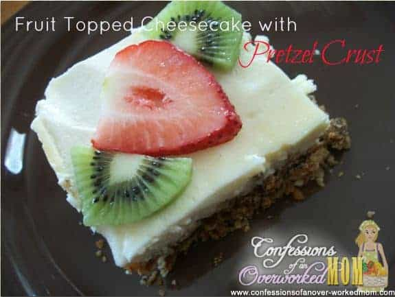 Fruit Topped Cheesecake with a Pretzel Crust Recipe!