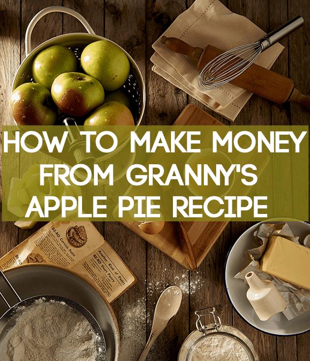 how to make money from grandma's apple pie recipe