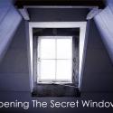 Opening The Secret Window