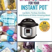 DIY Crafts & Projects for Your Instant Pot